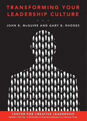 Transforming Your Leadership Culture By Mcguire, John B./ Rhodes, Gary B.