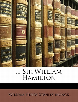 ... Sir William Hamilton by Monck, William Henry Stanley [Paperback]