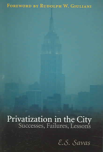 Privatization In The City By Savas, E. S.