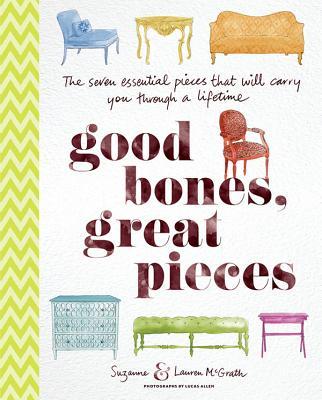 Good Bones, Great Pieces By Mcgrath, Suzanne/ Mcgrath, Lauren